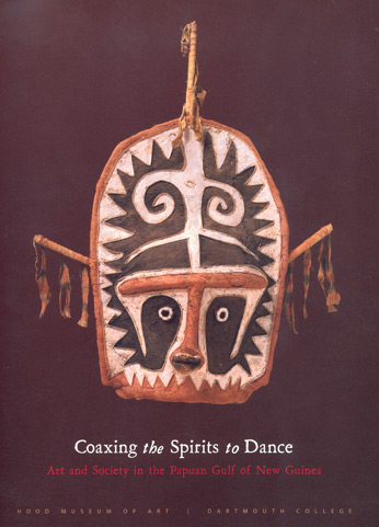 Coaxing the Spirits to Dance Art and Society of the Papuan Gulf.