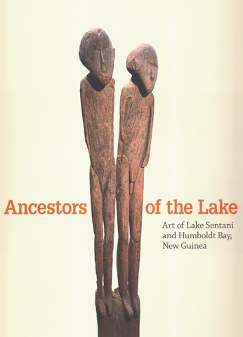 Ancestors of the Lake: Art of Lake Sentani and Humboldt Bay